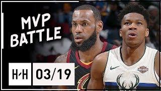 LeBron James vs Giannis Antetokounmpo MVP Duel Highlights 2018.03.19 Cavs vs Bucks - EPIC!