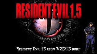 Resident Evil 1.5 Beta Walkthrough For Leon with Commentary - Build 7/25/15