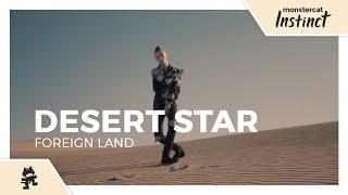 DESERT STAR - Foreign Land [Monstercat Official Music Video]