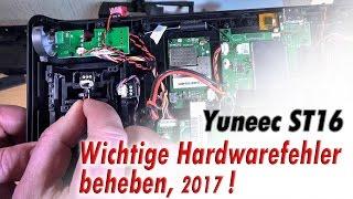 Wichtige HARDWARE(!)Fehler beheben Yuneec ST16/ Fix hardware St16 2017
