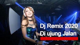 DJ LAGU GALAU DI UJUNG JALAN REMIX 2017