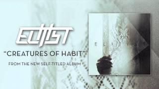 "Elitist ""Creatures of Habit"""