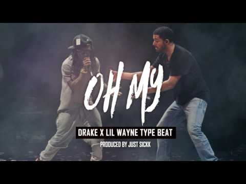 FREE Drake x Lil Wayne Type Beat  Oh My Prod Just Sickk