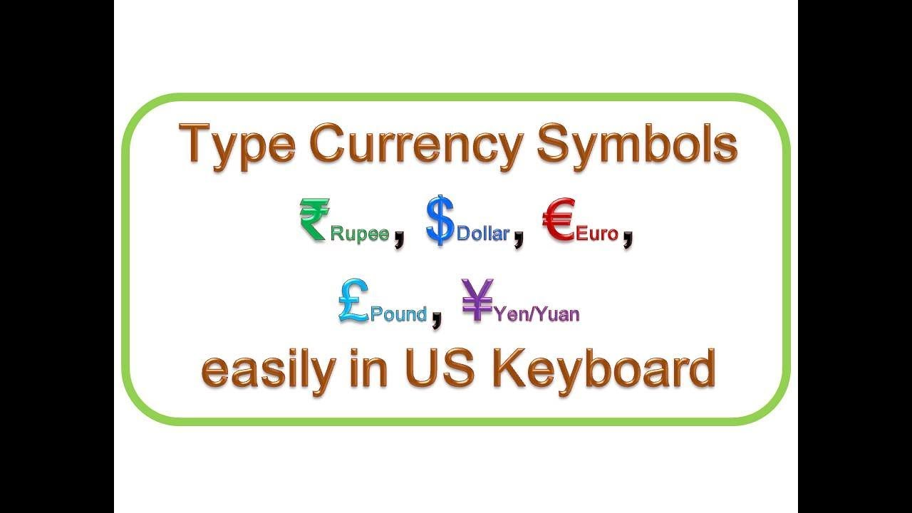 How To Type Currency Symbols Rupee Dollar Euro Pound