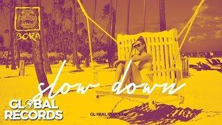 BOKA - Slow Down Official Single
