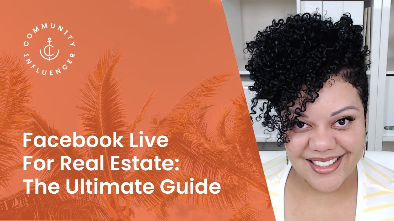 Facebook Live For Real Estate: The Ultimate Guide | Community
