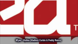 8Eyes - Violina (Vladimir Corbin & Peddy Remix)