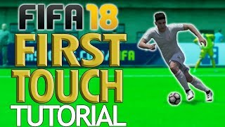HOW TO CONTROL A PASS AND MAINTAIN POSSESSION!! - Fifa 18 First Touch Tutorial - Best First Touch