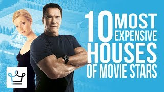 Top 10 Most Expensive Houses Of Movie Stars