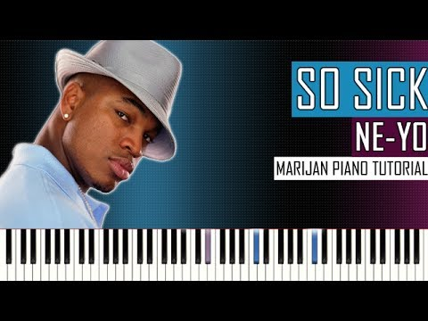 How To Play: NeYo  So Sick  Piano Tutorial + Sheets