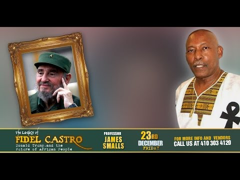 Prof James Smalls - Legacy of Fidel Castro, Donald Trump & the Future of Afrikan People [2017]