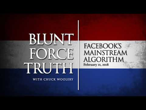 Blunt Force Truth Minute -Facebook's Mainstream Algorithm