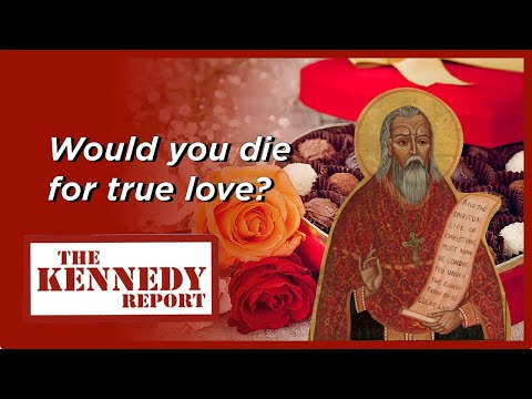 The Truth about Saint VALENTINE'S Day: Would You Die for True Love? | The Kennedy Report