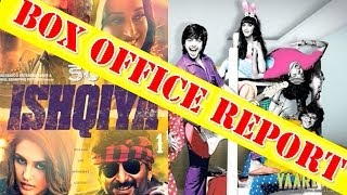 Yaariyan & Dedh Ishqiya -- Box Office Report