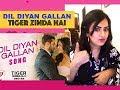 Dil Diyan Gallan Song | Tiger Zinda Hai | Salman Khan | Katrina Kaif | REACTION |