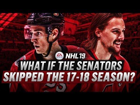 WHAT IF THE OTTAWA SENATORS SKIPPED THE 2017-18 SEASON? - NHL 19