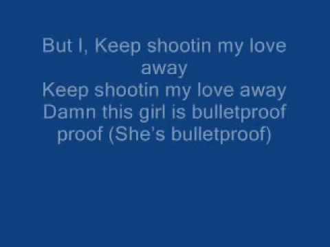 Iyaz - Bulletproof Lyrics.wmv