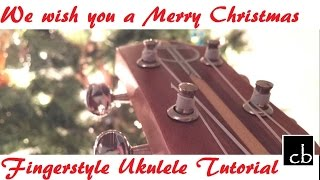 We Wish You a Merry Christmas Fingerstyle Ukulele Tutorial