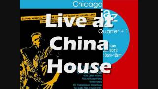 Chicago Jazz Quartet +1 Live at China House Friday 13th January 2012