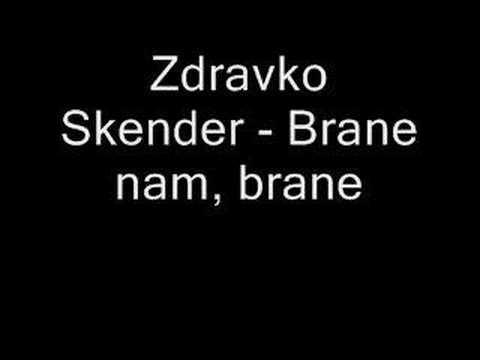 Zdravko Skender - Brane nam, brane