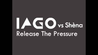 Iago Vs Shena - Release The Pressure (Full Vocal Club Mix)