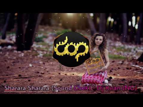 Sharara Sharara (Sound Chek) - Dj Kiran (NG)