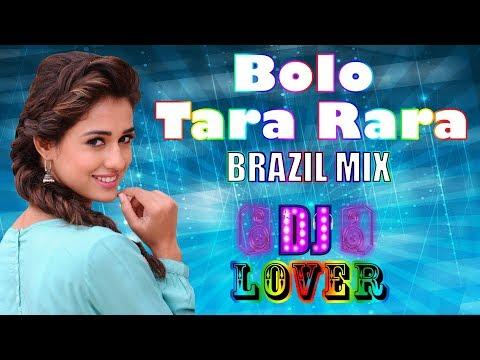 Bolo Tara Rara Brazil Mix, No 1 Dj, Dj Lover