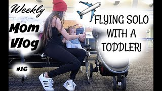 WEEKLY MOM VLOG #16 FLYING SOLO WITH A TODDLER| COLORADO VLOG PT. 1