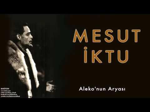 Mesut İktu - Aleko'nun Aryası [ Bariton © 2009 Kalan Müzik ]