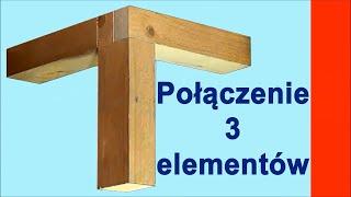 Połączenie 3 drewniane belki pod kątem 90 stopni w Domidrewno