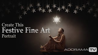 Fine Art Festive Photo: Take and Make Great Photography with Gavin Hoey