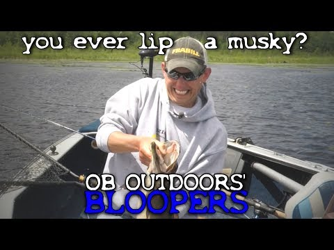 OB Outdoors Outtakes from 2017 Musky and Pike Video