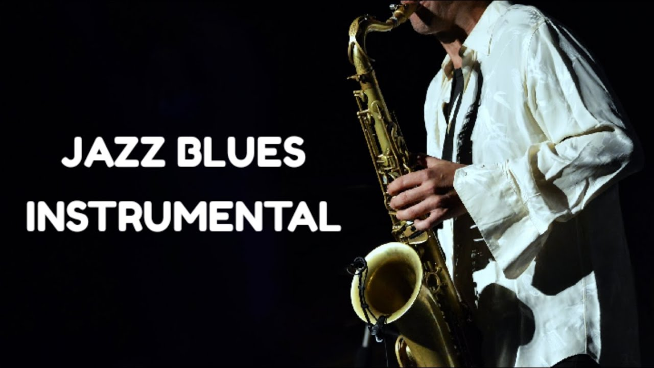 Jazz Blues Instrumental Melhor Relaxante Música Bonita Youtube