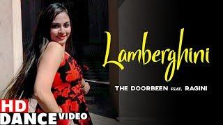 Lamberghini (Dance ) | The Doorbeen Feat Ragini | R.D.A Dance Group | New Songs 2019