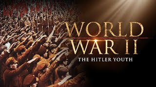 The Second World War: The Hitler Youth