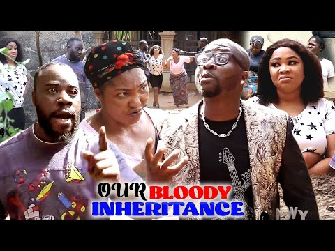 OUR BLOODY INHERITANCE SEASON 1\u00262 (NEW HIT MOVIE) ONNY MICHEAL 2021 LATEST NIGERIAN MOVIE