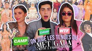 ON JUGE LES TENUES DU MET GALA w/ 2 Fashionistas