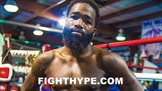 ADRIEN BRONER REVEALS WORST ADVERSITY HE FACED IN A FIGHT; VOWS TO LET HANDS GO VS. MIKEY GARCIA