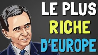 L'Homme Le Plus Riche d'Europe | Bernard Arnault