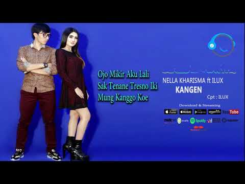 NELLA KHARISMA ft, ILUX - KANGEN OFFICIAL AUDIO LIRYC