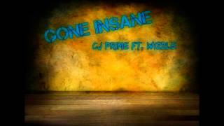 Repeat youtube video Gone Insane - CJ Prime Ft. Wizzle