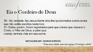 Exposição Bíblica - Eis o Cordeiro de Deus -  Rev  George Scipione