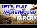 Let's Play: Far Cry Primal! EP:14! (Walkthrough/Playthrough)