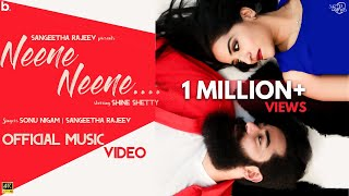 NEENE NEENE - Sangeetha Rajeev | Sonu Nigam | Starring Shine Shetty | Official Music Video