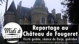 Reportage au château de Fougeret