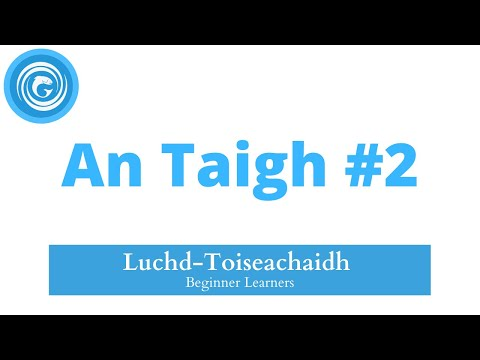 An Taigh 2:  The House - Lesson 2