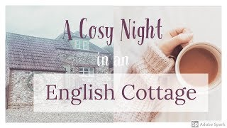 cosy night in english cottage