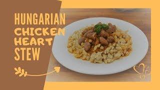 Hungarian Chicken Heart Stew | Csirkeszív Pörkölt recept