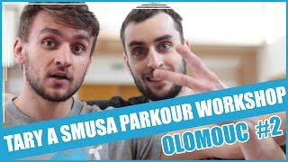 TARY A SMUSA PARKOUR WORKSHOP EP. 2 | OLOMOUC #2