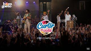 Bom Gosto   DVD Curtir a Vida (Ao Vivo)